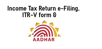 ITR V form Aadhar no e-filing