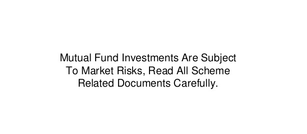 Mutual Funds are subject to Market Risks!