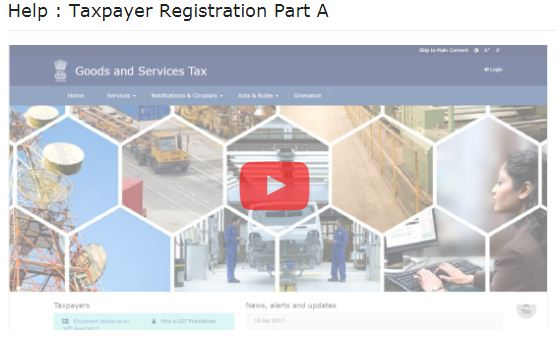 Video tutorial on GST Registration procedure on Govt GST online portal pic