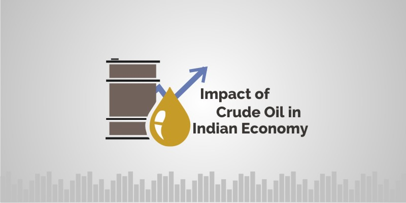 Impact of Crude Oil on Indian Economy